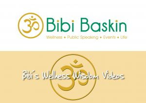 Bibi's Wellness Wisdom Videos: Increase Your Wellness